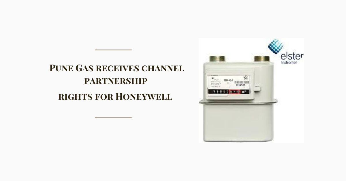 Pune Gas receives channel partnership rights for Honeywell